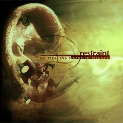 Restraint – The Piercing Sound of Silence